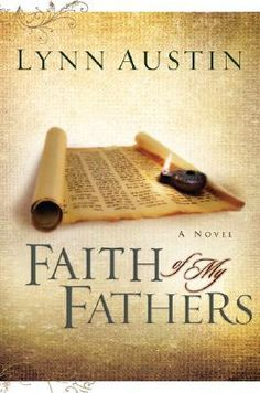 Faith of My Fathers (Chronicles of the Kings Book #4) by Lynn Austin