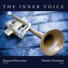 Raymond Riccomini & Michiyo Morikawa - The Inner Voice [CD] Band Director, Metropolitan Opera, Orchestra, The Voice, Walmart, Album, Artwork, Products, Work Of Art