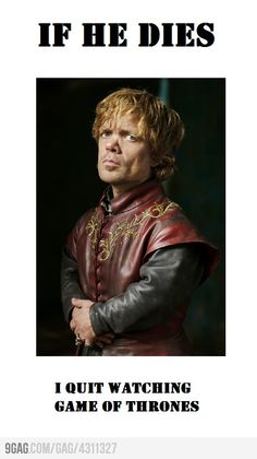 just sayin' leave Tyrion alone.