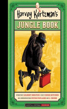 """Harvey Kurtzman's Jungle Book: Essential Kurtzman Volume 1 Harvey Kurtzman's Jungle Book (#26 on The Comics Journal's Top 100 Comics) is a """"lost"""" classic. Crumb, Spiegelman, and Gilliam, among others, were inspired and influenced by Kurtzman's masterpiece. This collection is back in print after twenty-five years! Includes an introduction by Gilbert Shelton, an essay by Denis Kitchen, and a conversational afterword by Pete Poplaski and Robert Crumb!"""