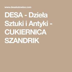 DESA - Dzieła Sztuki i Antyki - CUKIERNICA SZANDRIK