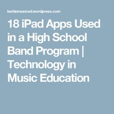 18 iPad Apps Used in a High School Band Program | Technology in Music Education