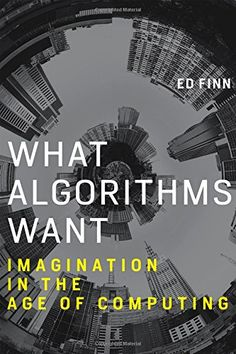 What Algorithms Want: Imagination in the Age of Computing... https://www.amazon.com/dp/0262035928/ref=cm_sw_r_pi_dp_x_Fxm3ybNPPXV8Z