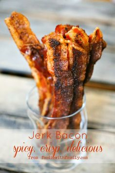Jerk Bacon: Because even bacon likes to walk on the wild side from time to time. www.foodiewithfamily.com