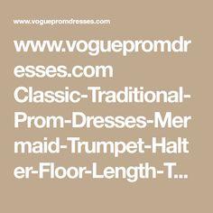 www.voguepromdresses.com Classic-Traditional-Prom-Dresses-Mermaid-Trumpet-Halter-Floor-Length-Taffeta-Beading-Sequins