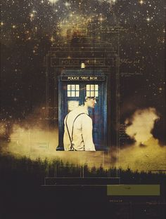 I've seen whole armies turn and run away and he'd just swagger off back to his Tardis and open the doors with a snap of his fingers. The Doctor in the Tardis. Next stop, everywhere.