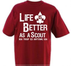 Life is Better Shirt - Boy Scout Troop Design SP1884