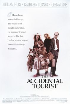 The Accidental Tourist (1988, dir. Laurence Kasdan) - the Anne Tyler book is better.