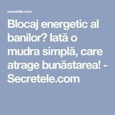 Blocaj energetic al banilor? Iată o mudra simplă, care atrage bunăstarea! - Secretele.com Natural Remedies For Ed, Face Health, Learning Quotes, Herbal Remedies, Feng Shui, Good To Know, Herbalism, Spirituality, Health Fitness