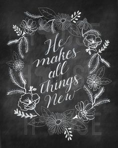 He Makes All Things New Chalkboard Print  Spring by kendrahouse, $12.00