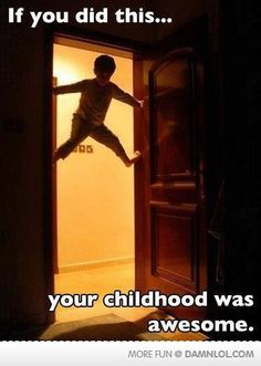 Totally did this growing up!