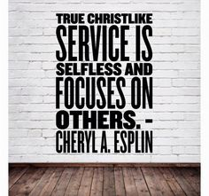 True Christlike service is selfless and focuses on others. http://lds.org/general-conference/2016/04/he-asks-us-to-be-his-hands