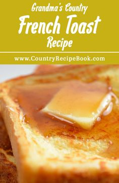 Grandma's awesome country French toast recipe. So simple and so delicious!