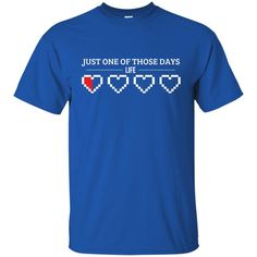 Just One Of Those Days T-Shirt-01