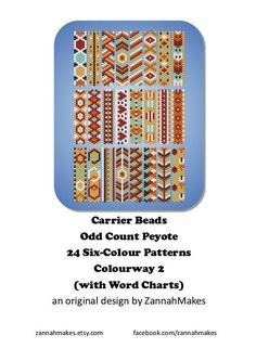 Carrier Bead Patterns, Odd Count Peyote, Six-Colour Patterns, Full Word Charts, Colourway 2  Carrier beads need strips 7 beads wide. Full Word Charts included. 27 pages Stitches used: Odd count peyote There are lots of techniques to manage odd count peyote. My favourite is this one by