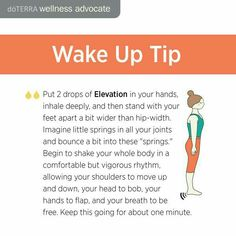 doTERRA Wellness Advocate Wake Up Tip for essential oils. Put two drops of Elevation essential oil blend into your hands,  inhale deeply.