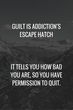 Excessive Guilt is your enemy. It allows you to quit, by telling you there is no redemption for your past. Therapy can help you learn to accept the past. Accept who you are and take control of your future. Guilt Quotes, Quotes Quotes, Nicotine Addiction, Celebrate Recovery, Recovery Quotes, Addiction Recovery, Addiction Quotes, Relapse, Have Time