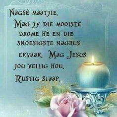 Goeie Nag, Good Night Quotes, Afrikaans, Positive Thoughts, Place Card Holders, Words, Poetry, Gardens, Signs