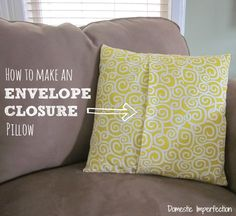 Easy to follow tutorial on how to make an envelope closure pillow. Lots of pictures!