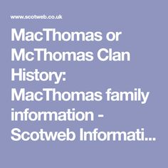 MacThomas or McThomas Clan History: MacThomas family information - Scotweb Information Centre