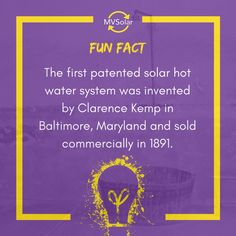 MV Solar Fun Fact: The first patented solar hot water system was invented by Clarence Kemp in Baltimore, Maryland and sold commercially in Baltimore Maryland, Water Systems, Renewable Energy, Inventions, Fun Facts, Solar, Hot, Books, Libros