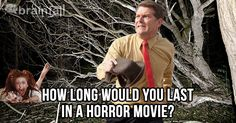 How Long Would You Last In A Horror Movie? | BrainFall
