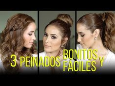 3 Peinados Bonitos Y Fáciles - YouTube