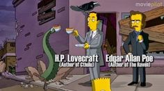 """Lovecraft and Poe from The Simpsons. I would change the phrasing to either """"Creator of Cthulhu"""" or """"Author of The Call of Cthulhu."""" (Florian N.)"""