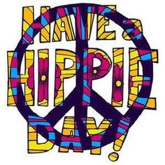 ☮ American Hippie Art Quotes ~ Have a Hippie Day .. Peace Sign