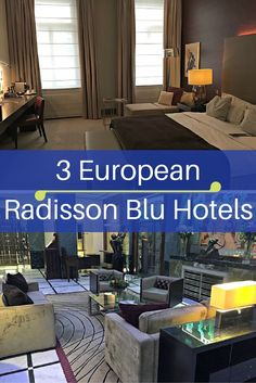 Hotel Review: Three European Radisson Blu Hotels