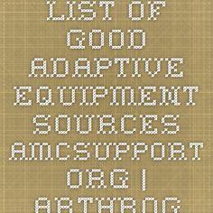 List of good adaptive equipment sources  AMCSUPPORT.ORG | Arthrogryposis Multiplex Congenita Support, Inc.