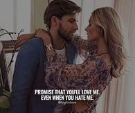 Promise That You'll Love Me. Even When You Hate Me