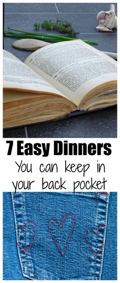 7 Easy Dinners - these dinners are so simple you can put them together at a moment's notice.