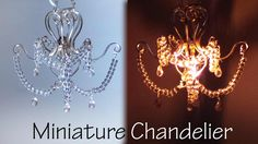 Miniature Chandelier Tutorial (That lights up)