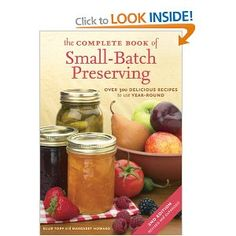 """Read """"The Complete Book of Small-Batch Preserving Over 300 Recipes to Use Year-Round"""" by Ellie Topp available from Rakuten Kobo. The easiest and safest methods for making delectable preserves in small batches -- all year long. """"Takes the pressure o. Canning Tips, Canning Recipes, Canning Process, Canning Salsa, Jam Recipes, Cooker Recipes, Keto Recipes, Good Food, Yummy Food"""