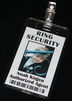 Ring Security Badge would be so cute with the ring security shirt at the rehearsal dinner.