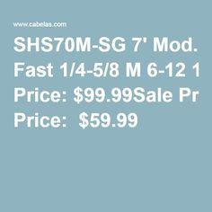 SHS70M-SG7'Mod. Fast1/4-5/8M6-121 Regular Price:$99.99Sale Price: $59.99 SHS70M-SG7'Action Mod. Fast  Lure wgt-1/4-5/8M  Line-6-121 PieceRegular Price: $99.99Sale Price:  $59.99