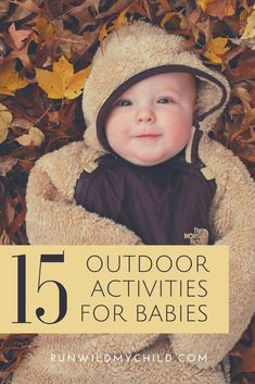 Outdoor activities for babies - why it's so important to get your baby outside, tips for taking your baby outside and 15 simple outdoor activities for babies that a new parent will easily be able to incorporate into daily life. Outdoor Activities For Toddlers, Activities For 2 Year Olds, Nature Activities, Camping Activities, Classroom Activities, Newborn Activities, Toddler Daycare, Kids Sleep, Child Sleep