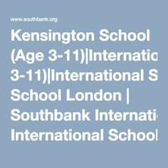 Kensington School (Age 3-11)|International School London | Southbank International School