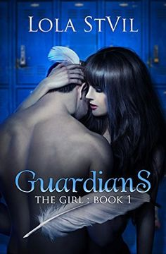 Guardians: The Girl (The Guardians Series, Book 1) by Lola StVil, http://www.amazon.com/dp/B006VRXR42/ref=cm_sw_r_pi_dp_kb9Ltb02XGCQJ