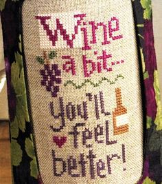Lizzie Kate Wine a Bit - Cross Stitch Pattern. Wine a bit... you'll feel better! Model stitched on 30 count Natural Northern Cross Linen with Weeks Dye Works, C