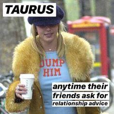 Taurus Funny, Taurus Memes, Virgo And Taurus, Zodiac Funny, Taurus Quotes, Zodiac Signs Taurus, Zodiac Sign Traits, Zodiac Signs Astrology, Zodiac Memes