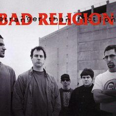 Bad Religion - Album: Stranger than Fiction    ......Sorry I didn't put the album names up for all these maybe I'll get back to it someday >:)