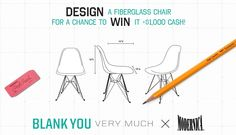 Design your own chair for the chance to WIN BIG.