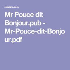 Mr Pouce dit Bonjour.pub - Mr-Pouce-dit-Bonjour.pdf