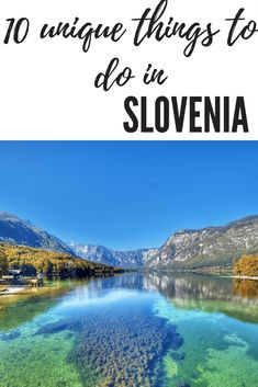 10 things to do in slovenia