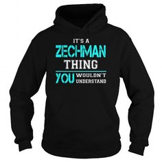 Awesome Tee Its a ZECHMAN Thing You Wouldnt Understand - Last Name, Surname T-Shirt T shirts
