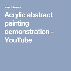 Acrylic abstract painting demonstration - YouTube