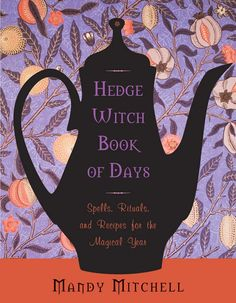 Buy Hedgewitch Book of Days: Spells, Rituals, and Recipes for the Magical Year by Mandy Mitchell and Read this Book on Kobo's Free Apps. Discover Kobo's Vast Collection of Ebooks and Audiobooks Today - Over 4 Million Titles! Hedge Witchcraft, Witchcraft Books, Wiccan Spells, Magick, Wiccan Books, Easy Spells, Occult Books, Green Witchcraft, Magic Spells