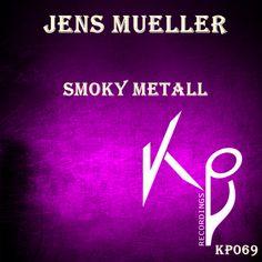 Coming Soon !!! JENS MUELLER - SMOKY METALL (KP069)